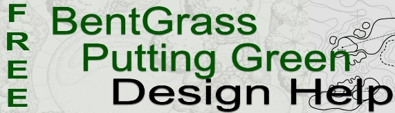 BentGrass Putting Green Design Help